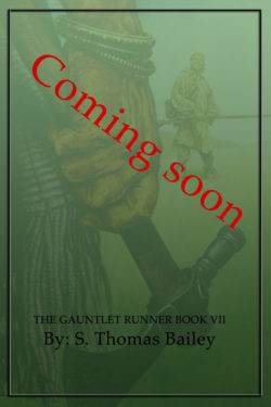 Coming Soon, The Gauntlet Runner, Book VII